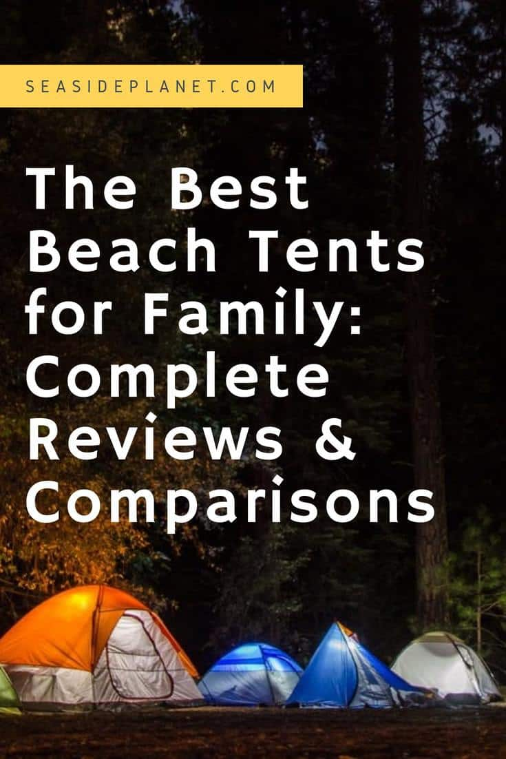 The Best Beach Tent for Family of 2019: Complete Reviews