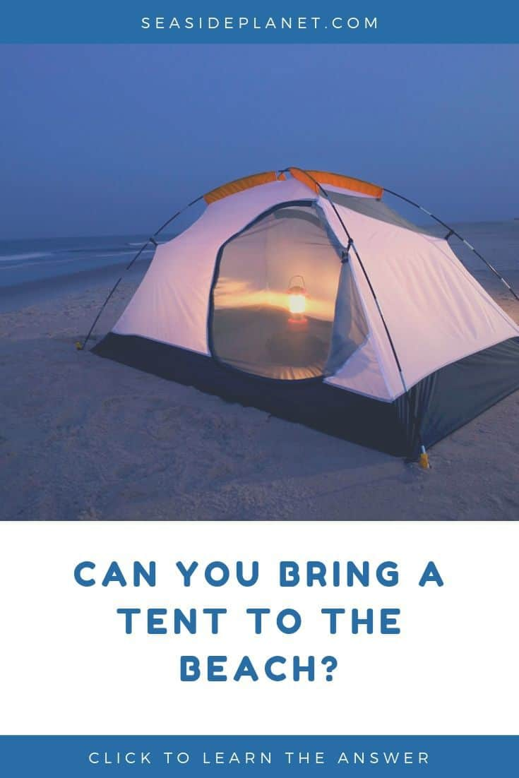 Can You Bring a Tent to the Beach?