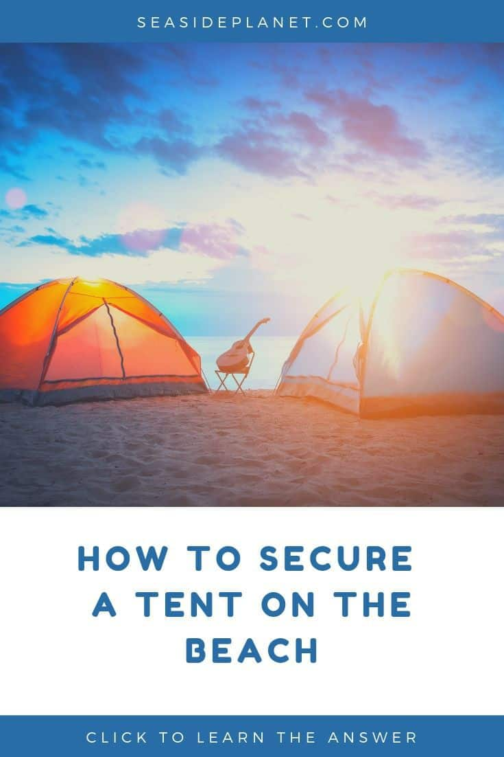 Tents are easy to set up just about anywhere, but a beach is tricky. Read on to find out how to put a tent on the beach securely. #BeachVacation