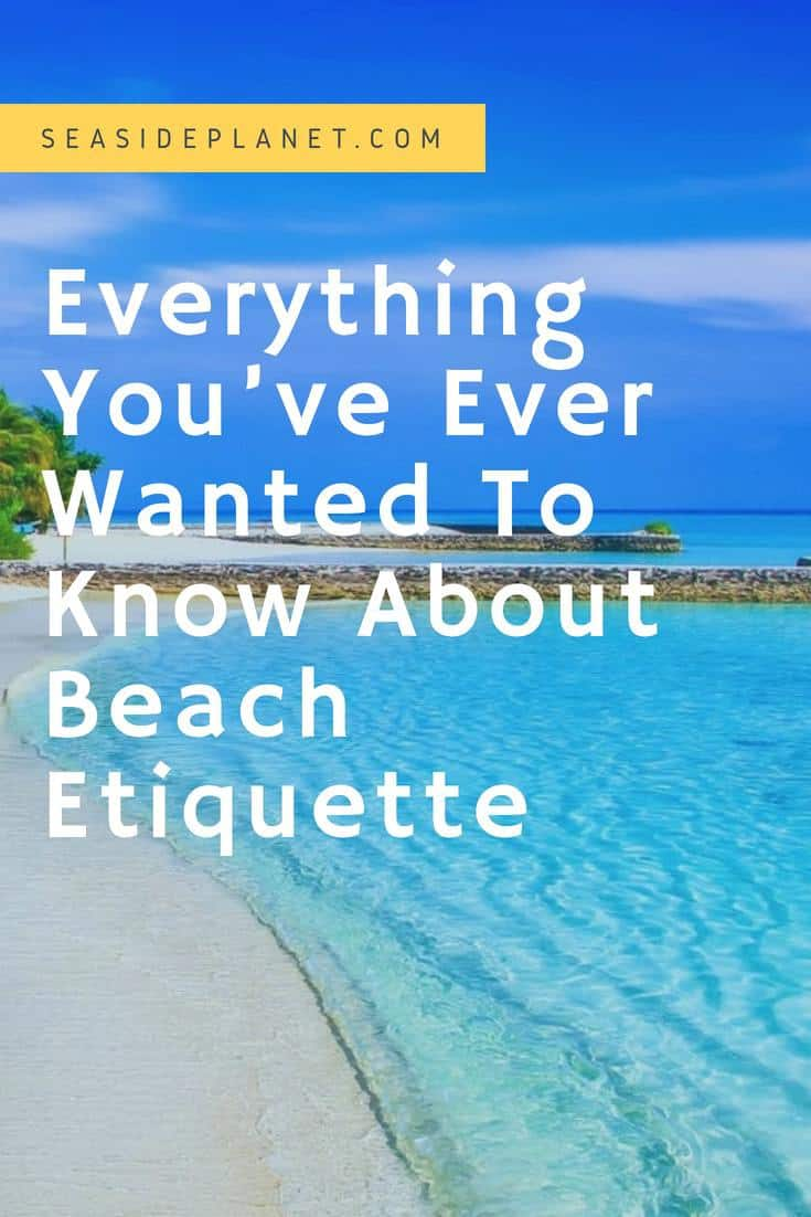 Everything You Need To Know About Beach Etiquette