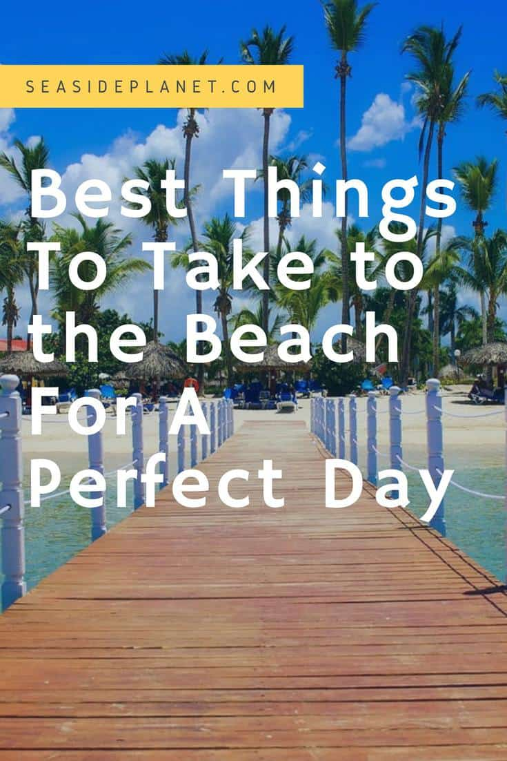 Best Things to Take to the Beach for a Perfect Day