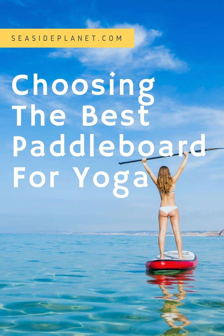 Buying the Best Paddleboard for Yoga