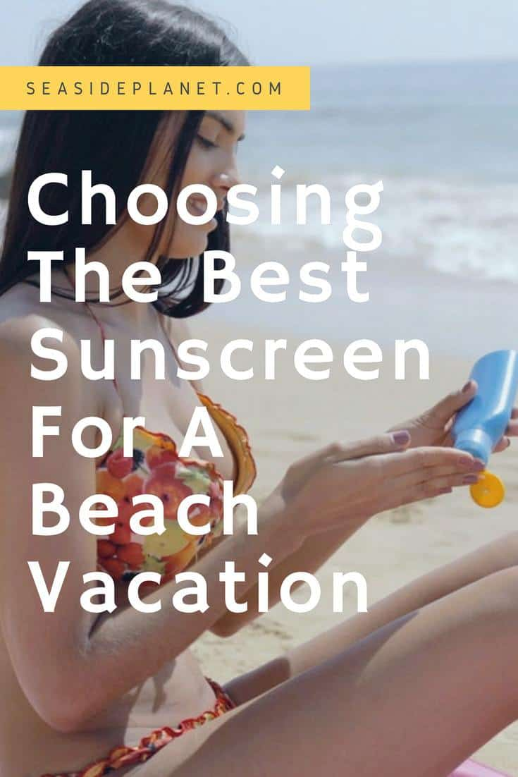 Choosing the Best Sunscreen for Beach Vacations