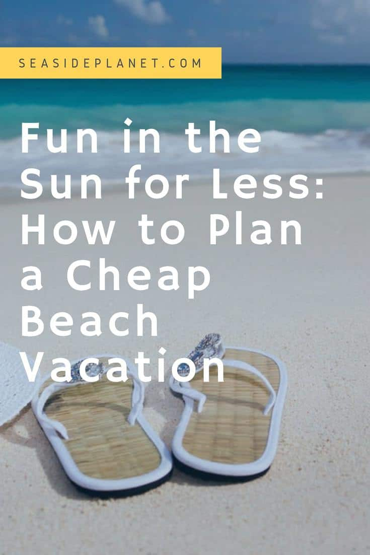 How to Plan a Cheap Beach Vacation