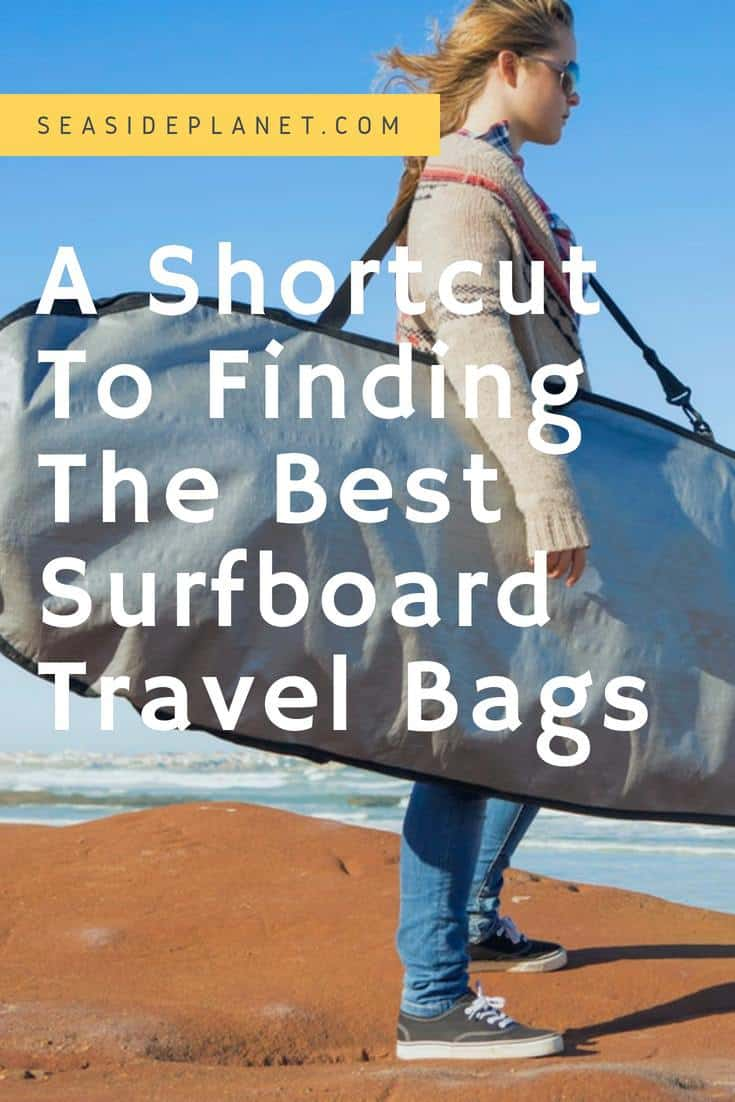 The Best Surfboard Travel Bags of 2019