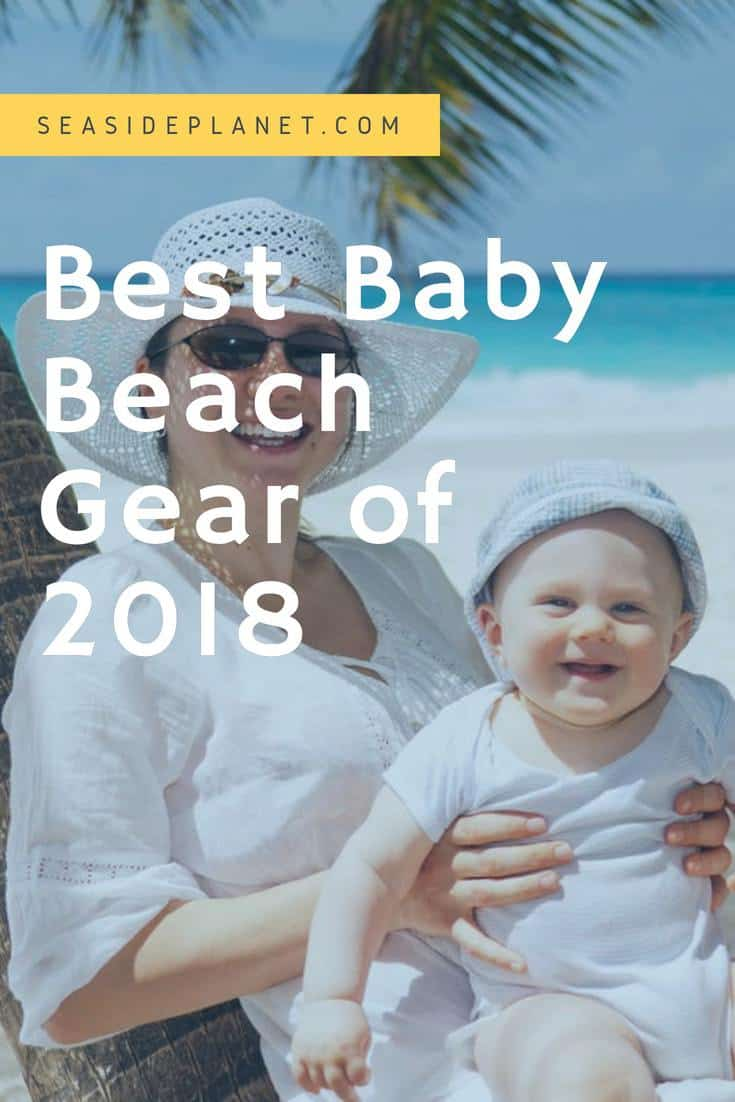 The Best Baby Beach Gear of 2021 [Buying Guide]