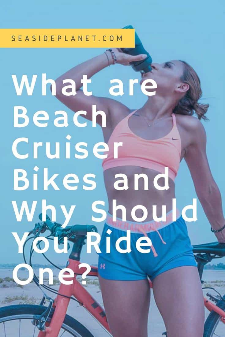 What are Beach Cruiser Bikes & Should You Ride One?