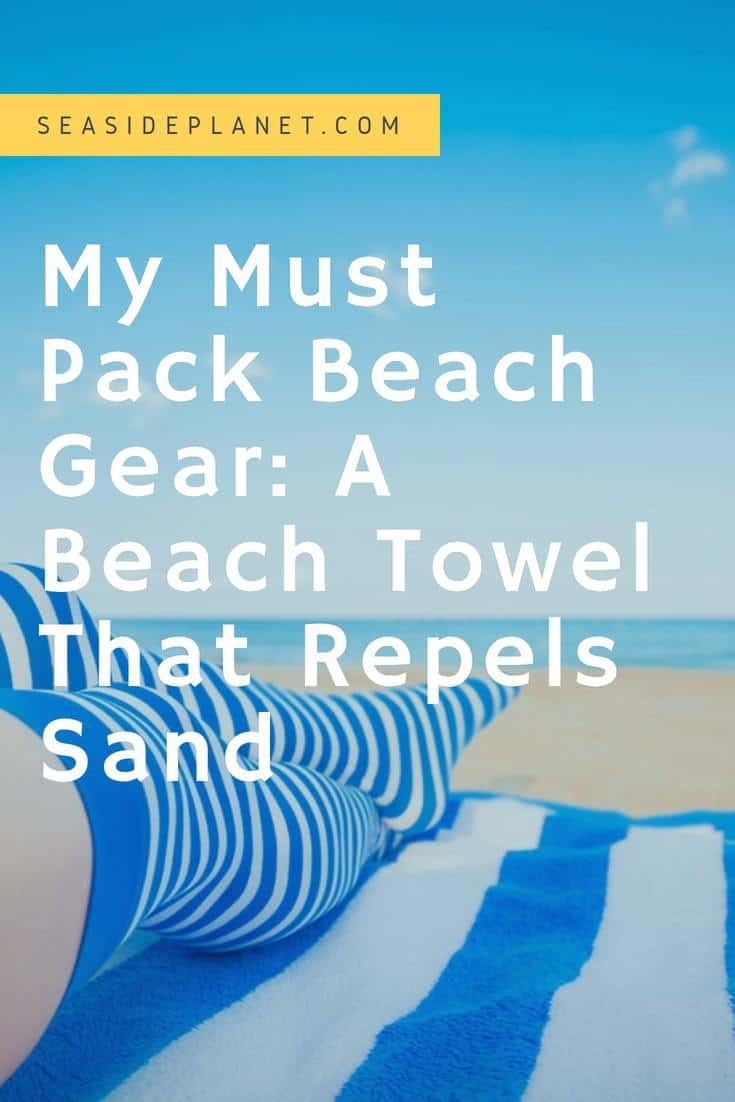 Must Pack Gear: A Beach Towel That Repels Sand