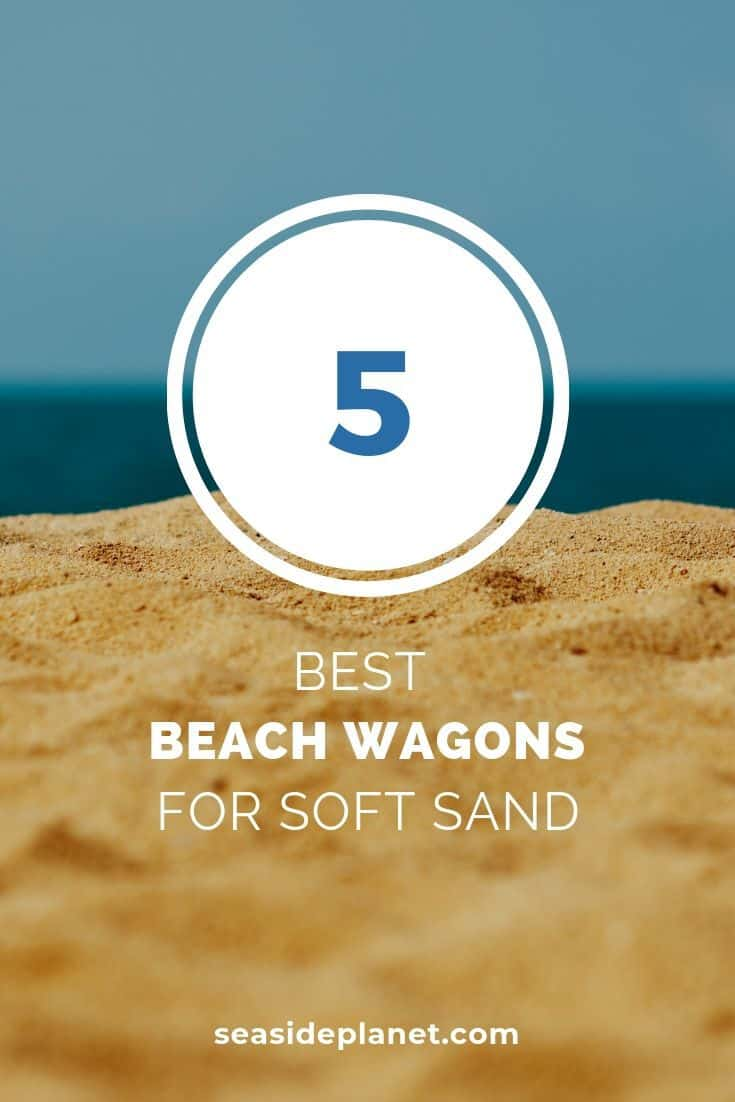 5 Best Beach Wagons for Soft Sand: 2021 Buyer's Guide