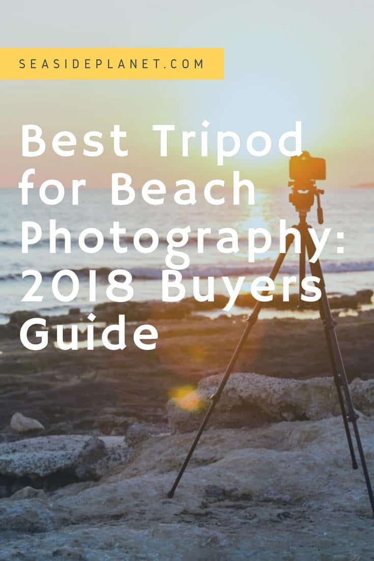 Best Tripod for Beach Photography: 2019 Buyers Guide