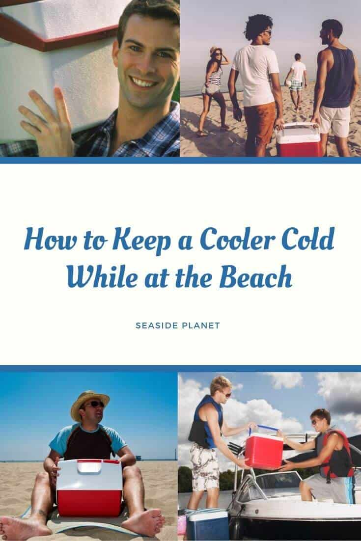 How to Keep a Cooler Cold While at the Beach [Updated 2020]