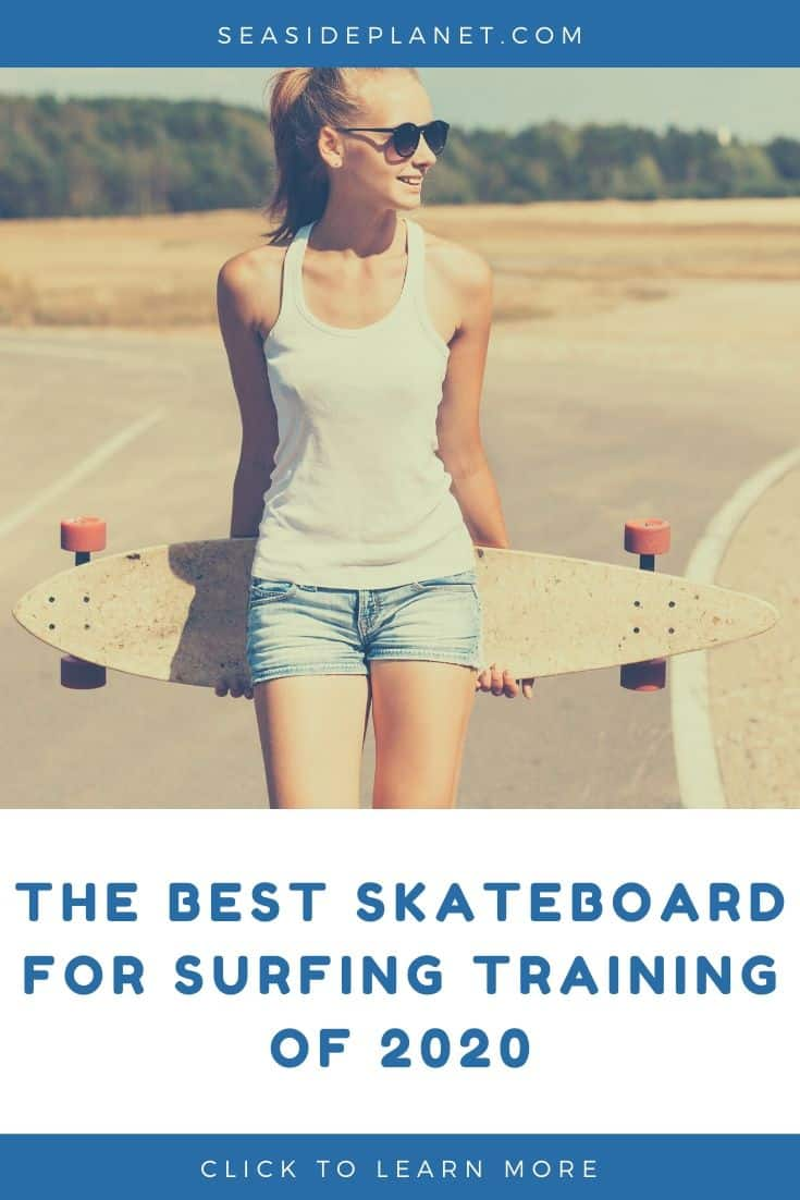 The Best Skateboard for Surfing Training of 2020 [Buying Guide]