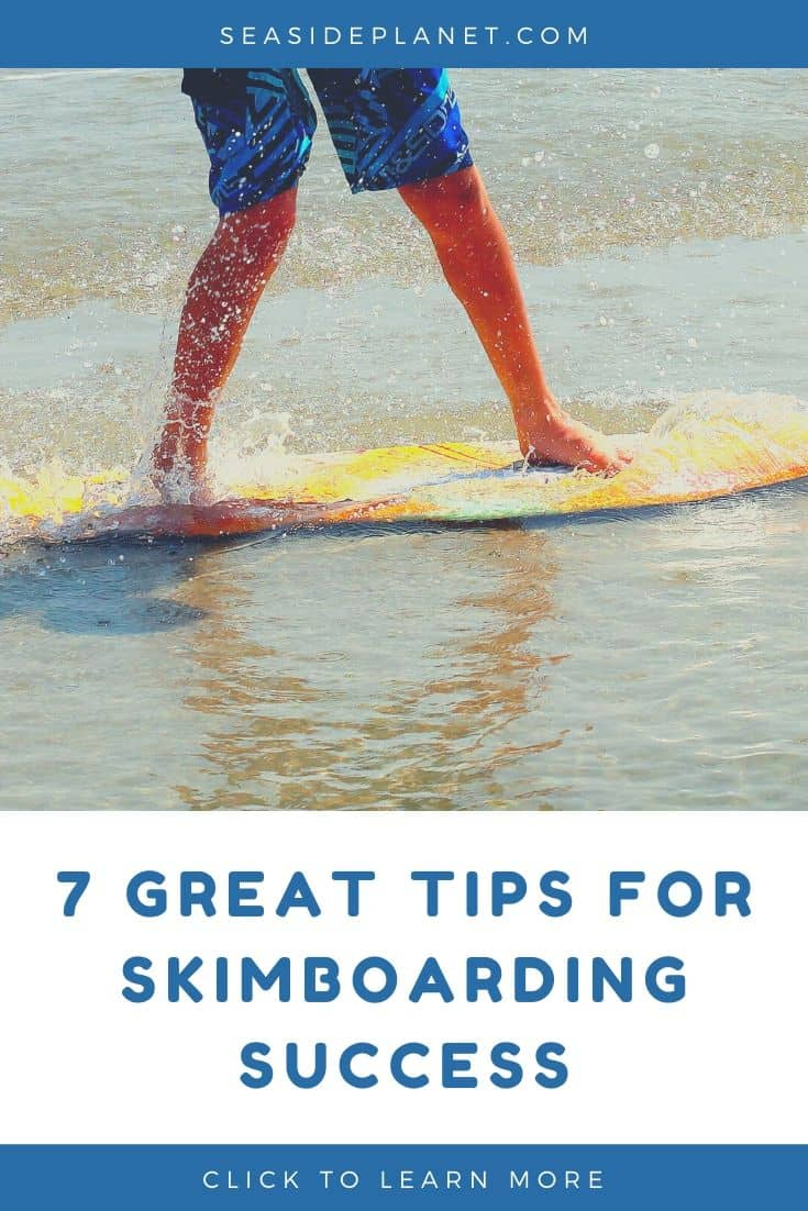 7 Great Tips for Skimboarding Success