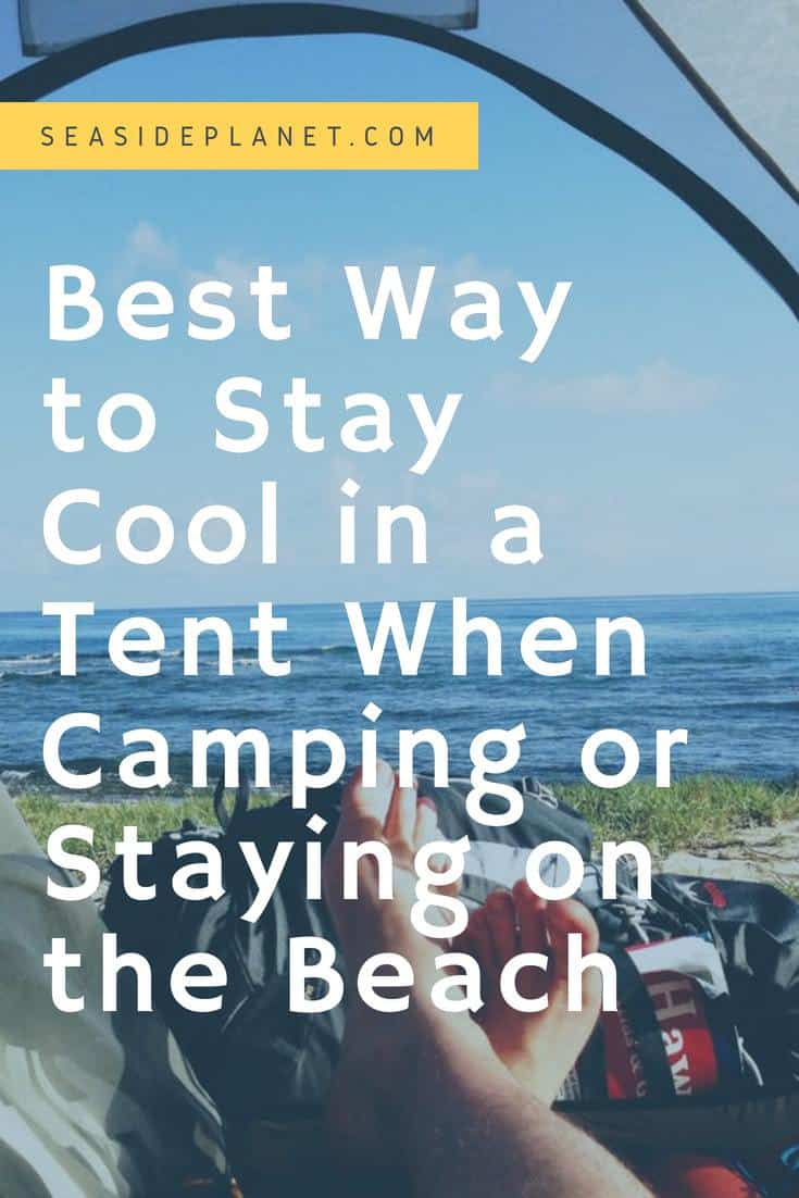 How to Stay Cool in a Tent When Beach Camping