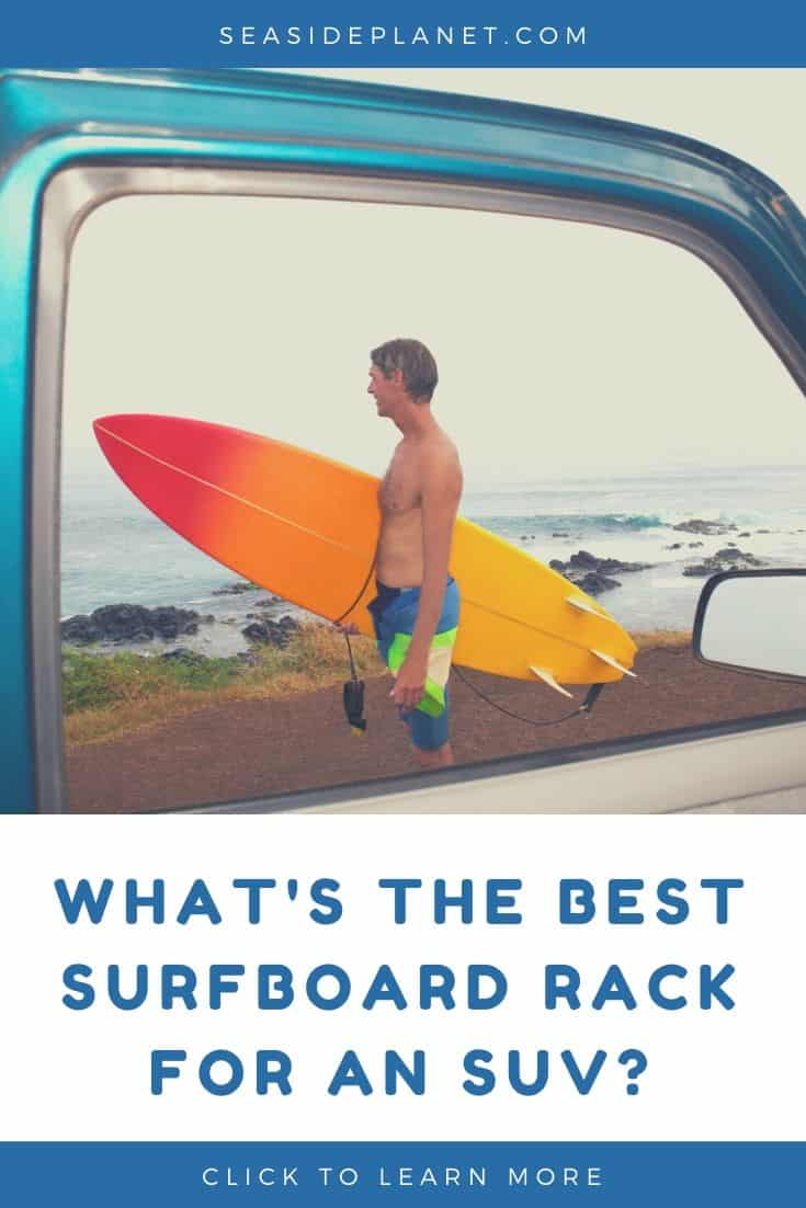 Best Surfboard Rack for SUV: 2021 Buyers Guide