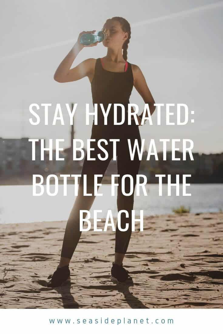 On a beach trip, packing the RIGHT water bottle is as important as the right swimwear. These water bottles will keep your beverage cold all day long. #beachlife #beach