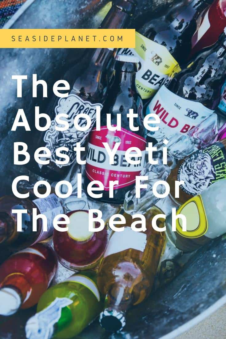 The 5 Best Yeti Coolers For The Beach (Updated 2019)