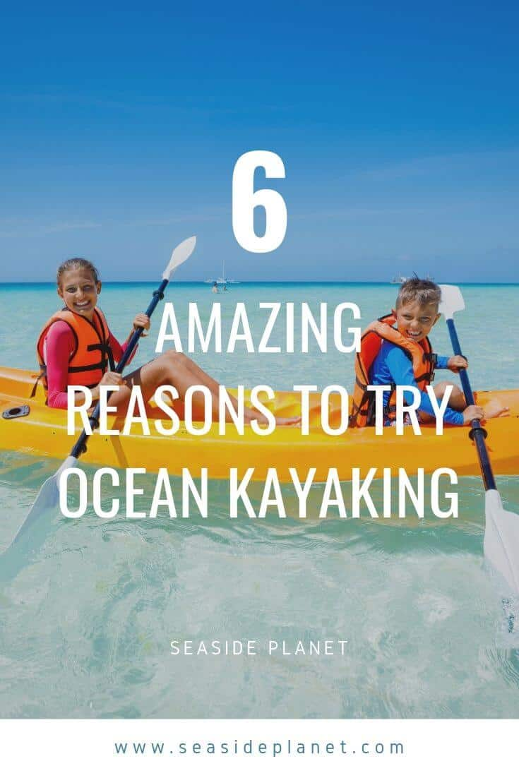 6 Great Reasons to Try Ocean Kayaking