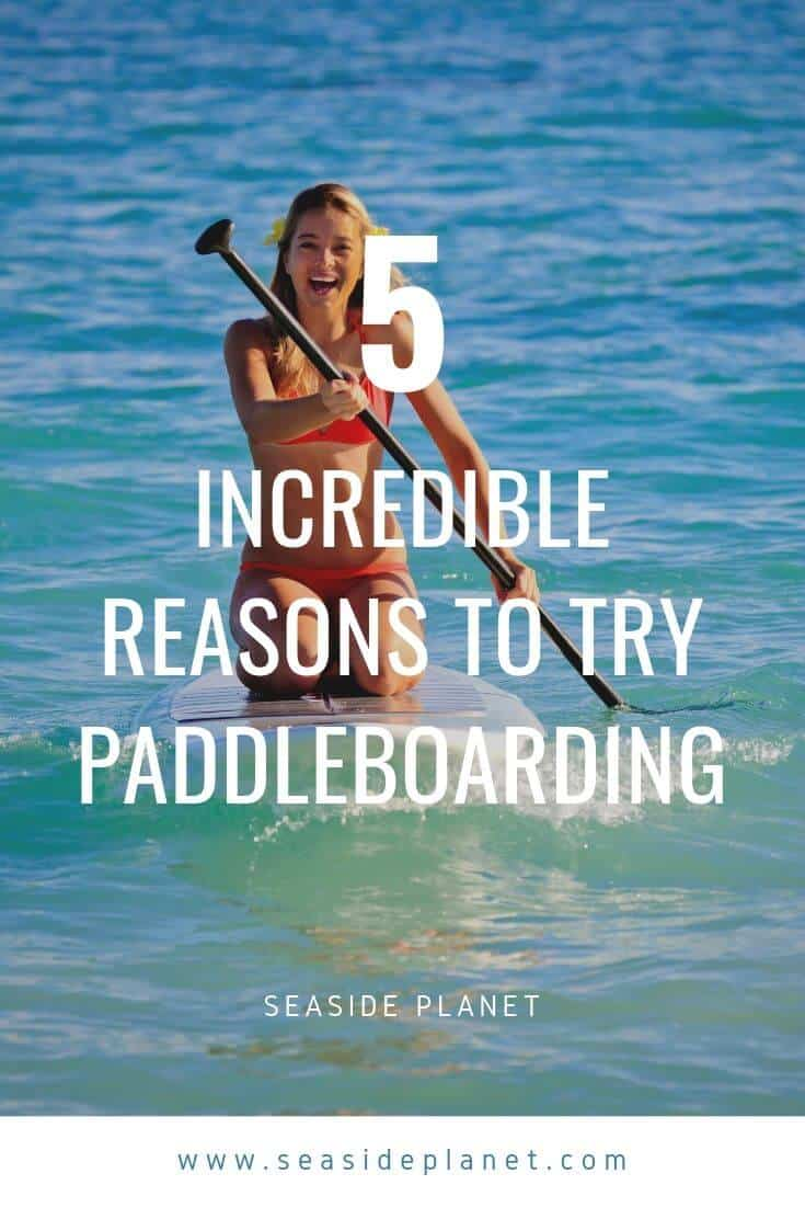 If you are on the fence about paddleboarding, then these 5 great reasons to try it out should help you make up your mind to give this great sport a chance. #BeachLife #Beach #Paddleboarding