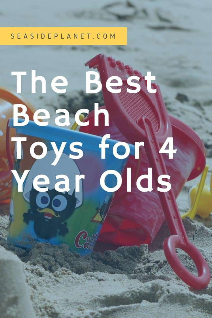 Fun and Learning: The Best Beach Toys for 4 Year Olds