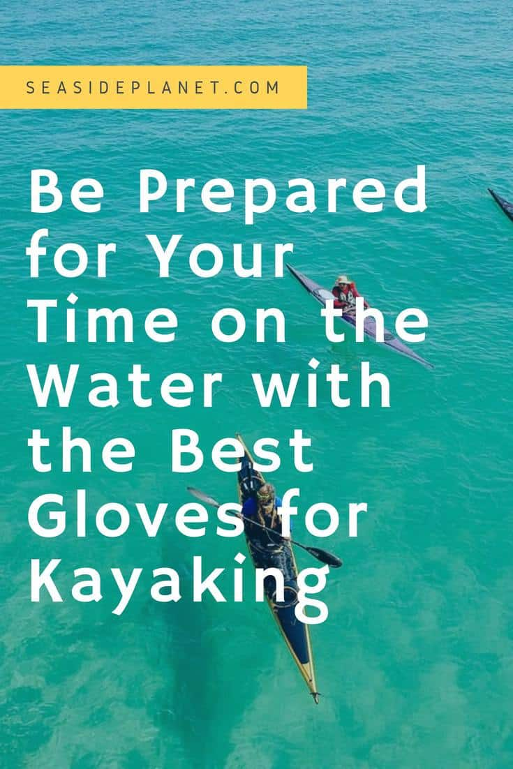 The 5 Best Gloves for Kayaking
