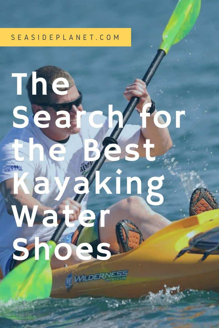 The Search for the Best Kayaking Water Shoes [Buying Guide]
