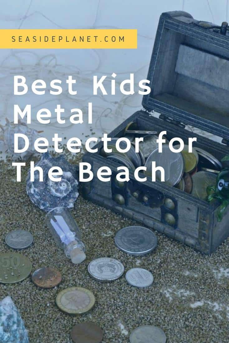 Best Kids Metal Detector for the Beach of 2019