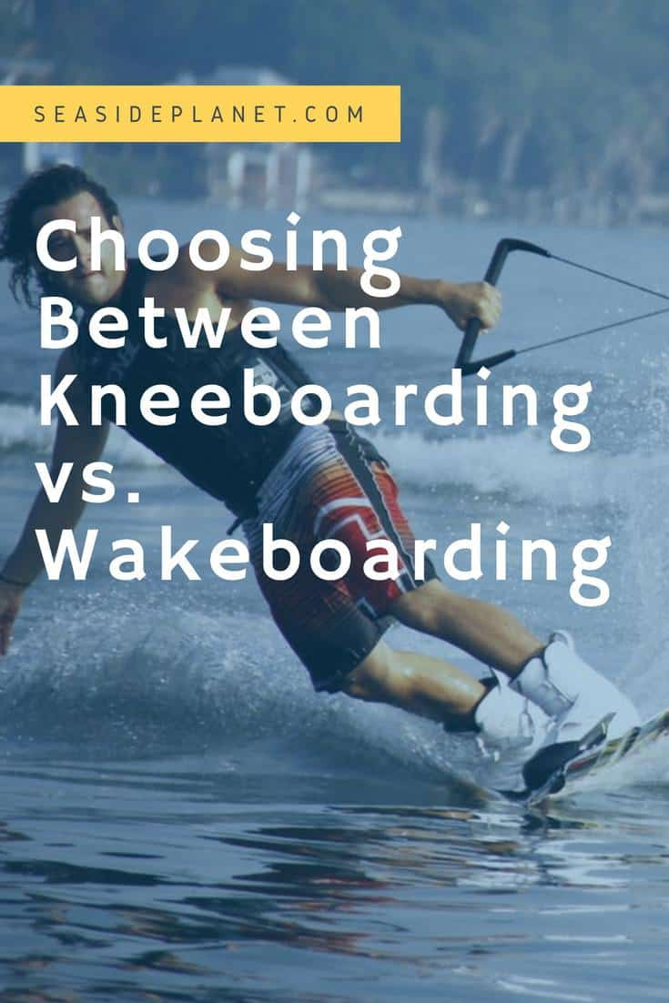 Choosing Between Kneeboarding vs. Wakeboarding