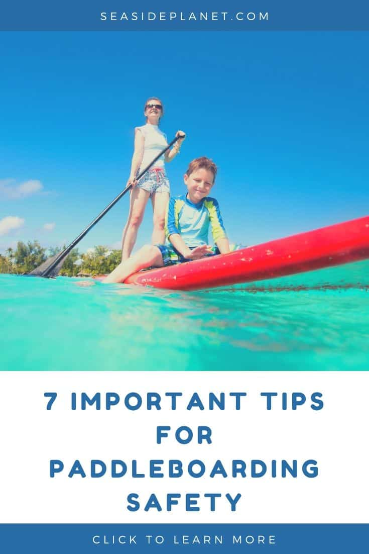 7 Important Tips for Paddleboarding Safety