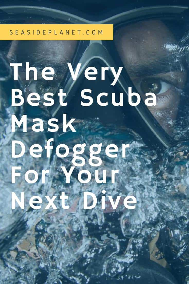 The Very Best Scuba Mask Defogger For Your Next Dive