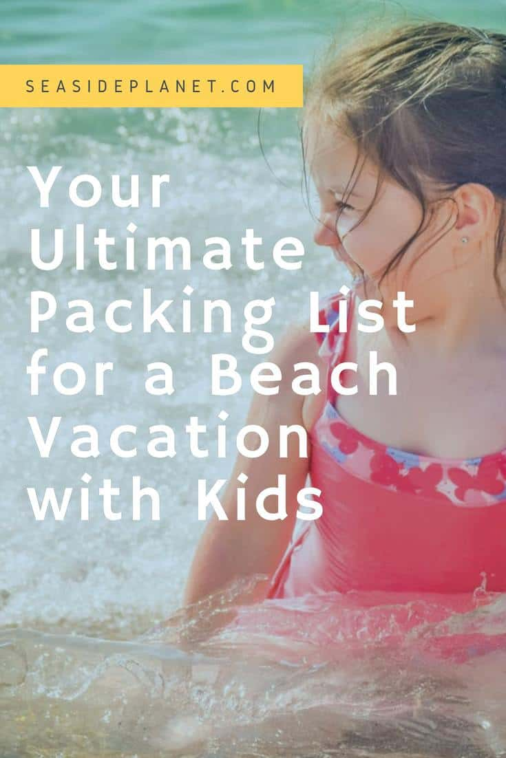 The Ultimate Packing List for a Beach Vacation with Kids