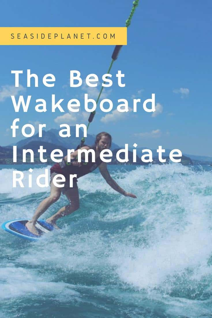 The Best Wakeboard for an Intermediate Rider: 2020 Buying Guide