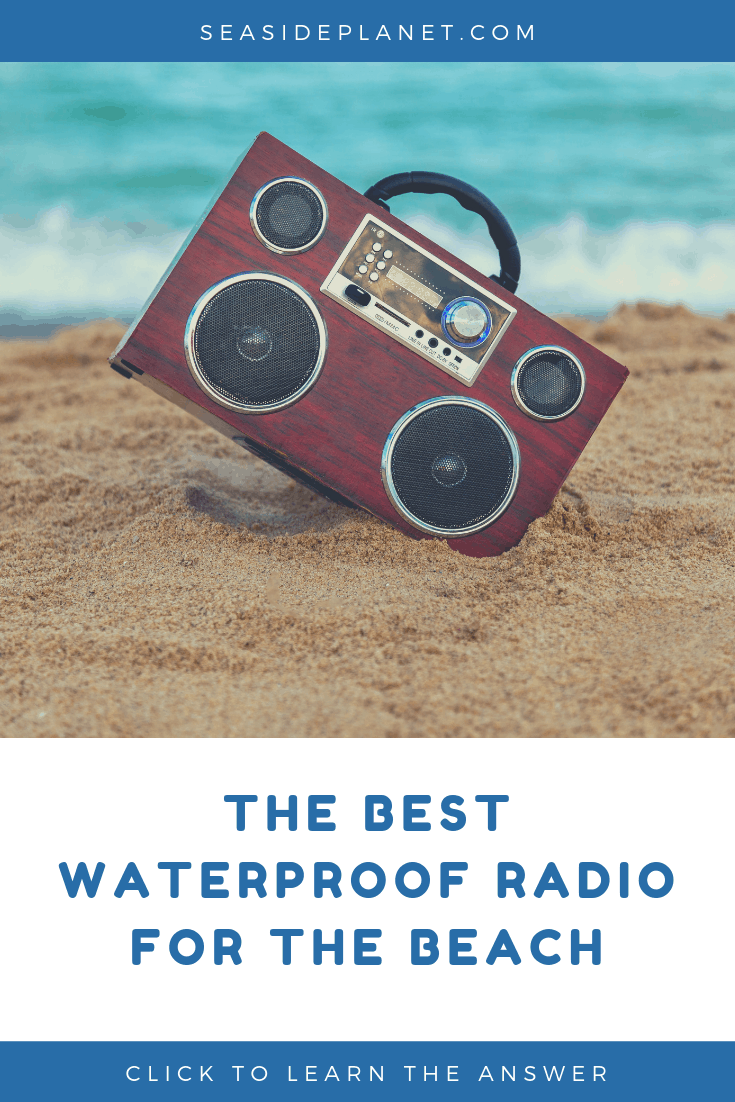 5 Best Waterproof Radios for Beach Days: 2020 Buyer's Guide