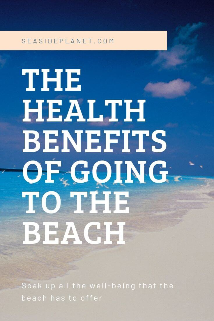 The Health Benefits of Going to the Beach