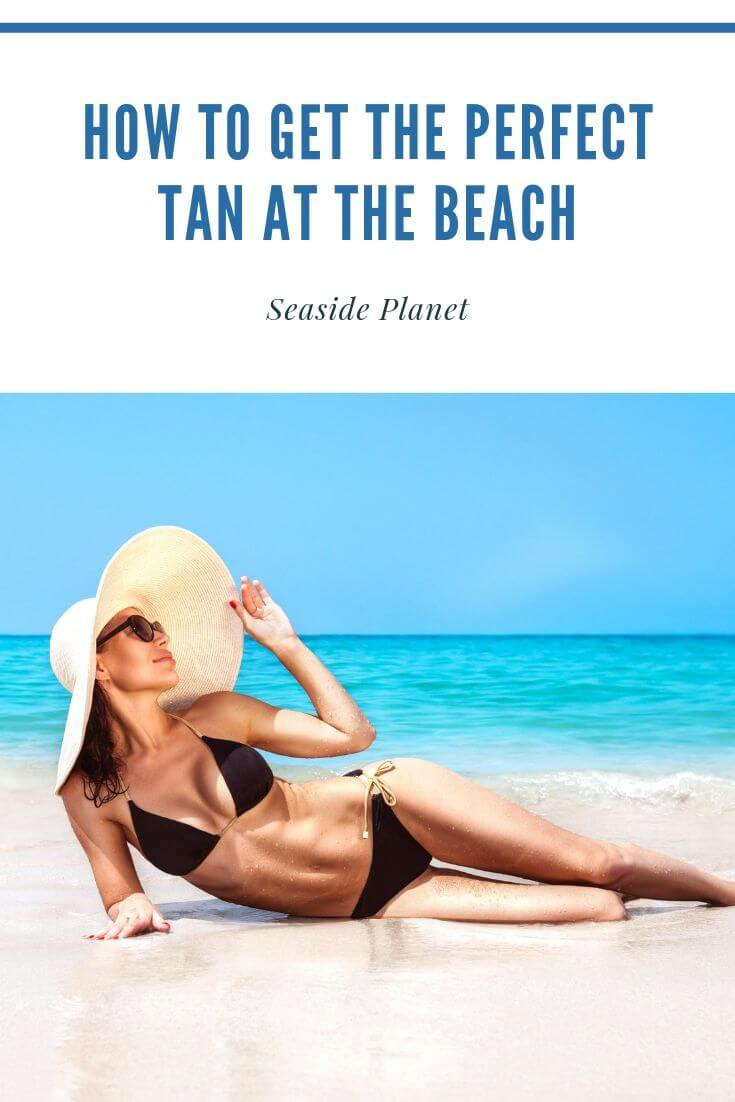 How To Get The Perfect Tan At The Beach