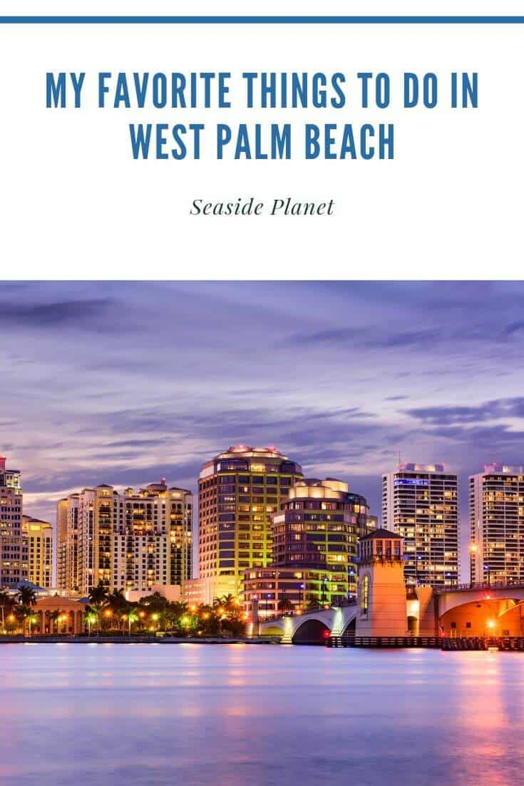 My Favorite Things to Do in West Palm Beach