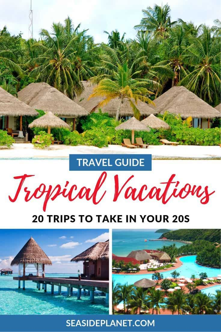 Everyone loves to travel, but there\'s something special about traveling when you\'re young. To help fuel your wanderlust here are 20 Fabulous and Fun Tropical Vacations to take in your 20s! #beachvacations #beachvacationdestinations