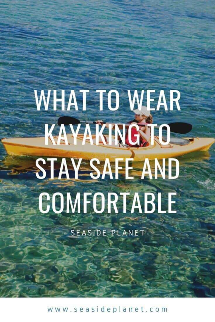 I love kayaking, but when I first started I was very confused about what I needed to wear. If you are in the same boat as I was and wonder what to wear kayaking so that you can really enjoy yourself, then you have come to the right place. Click to read our all new guide that outlines what you need to know before your next adventure. #kayakingtips #kayakingtrips