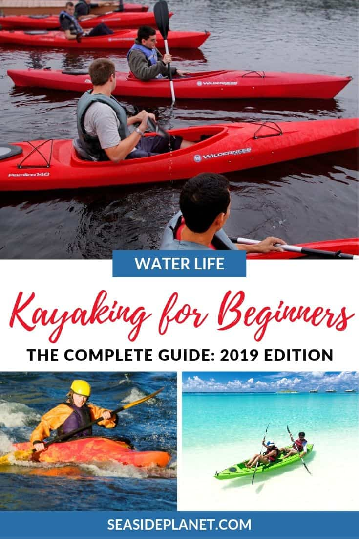 Thinking of learning to kayak? Then you\'ve come to the right place! Check out our all new 2019 edition of the Complete Guide to Kayaking for Beginners!