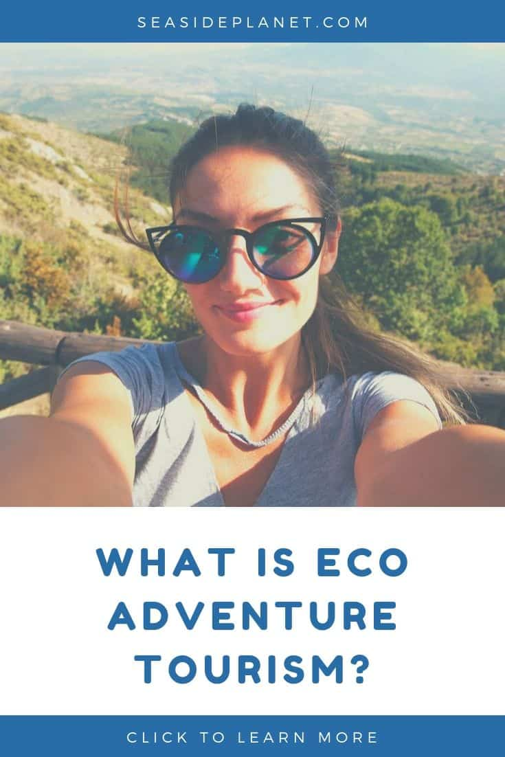 What is Eco Adventure Tourism? (2021 Guide)