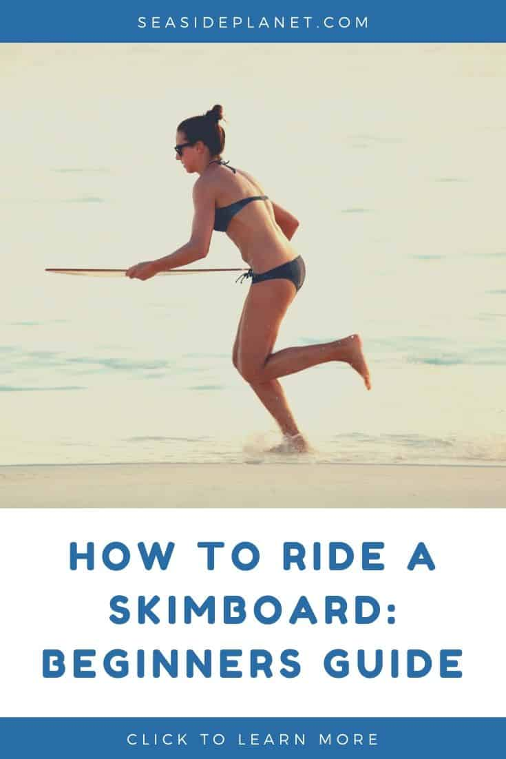 How to Ride a Skimboard: Beginners Guide