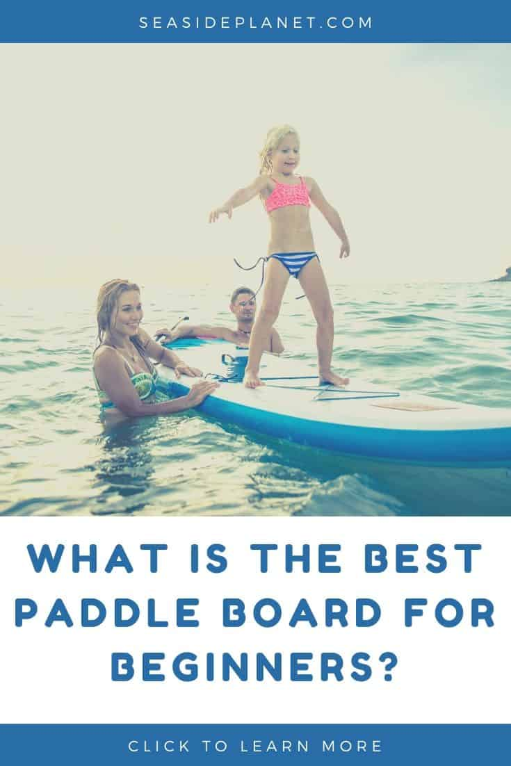 What is the Best Paddle Board for Beginners? [2021 Buying Guide]