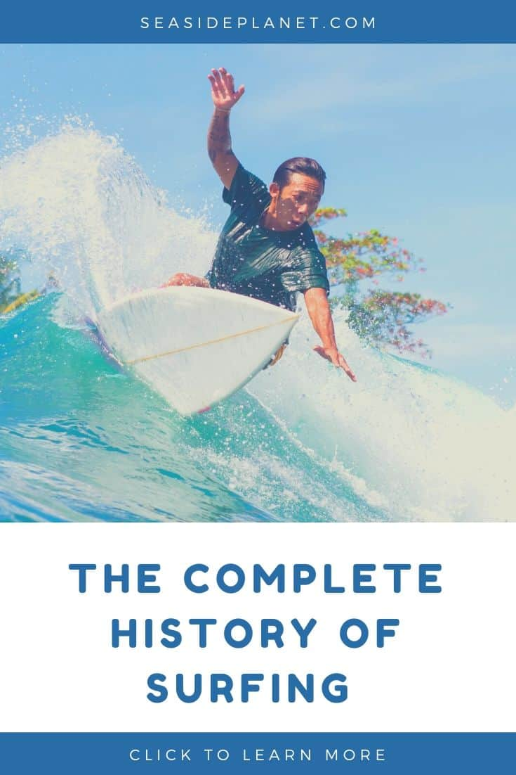 The Complete History of Surfing (1000 AD  – Present Day)