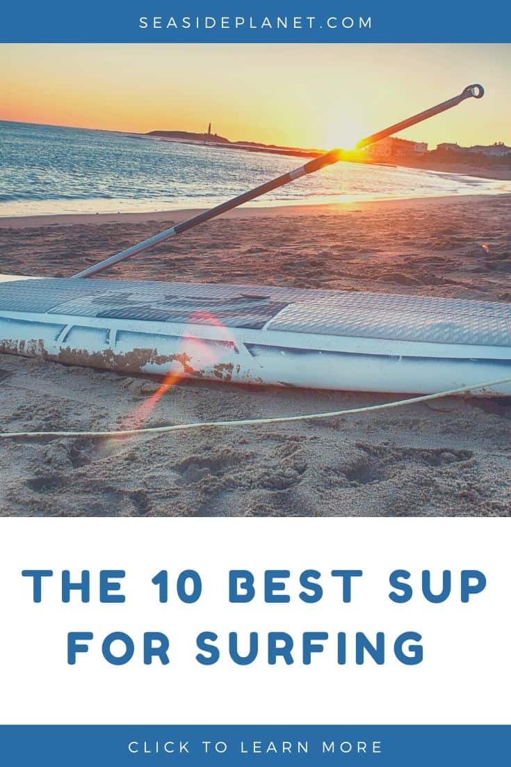 10 Best SUP for Surfing (2020 Review &  Buying Guide)