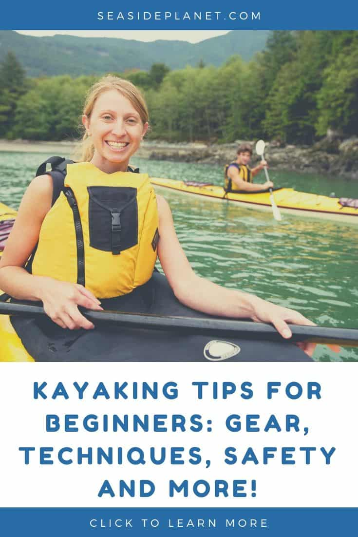 Kayaking Tips for Beginners: Gear, Techniques, Safety and More!